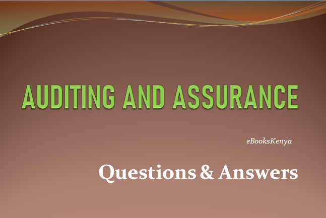 Auditing and Assurance Revision Questions and Answers