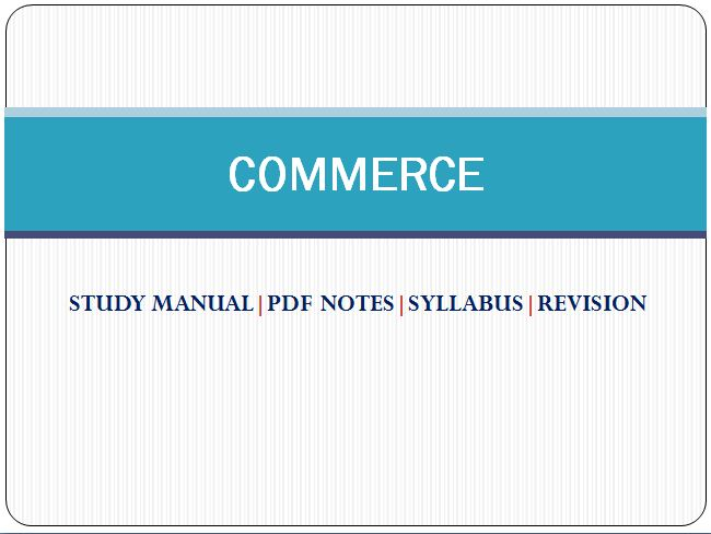 Commerce study Manual STUDY MANUAL|PDF NOTES|SYLLABUS|REVISION