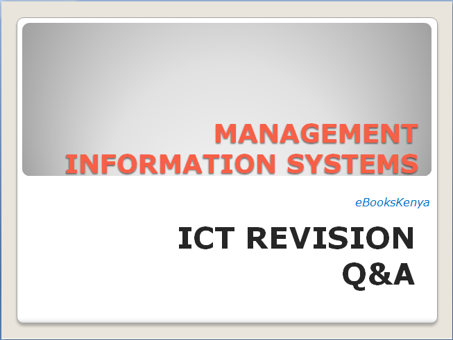 A Management Information System ICT Revision Questions and Answers