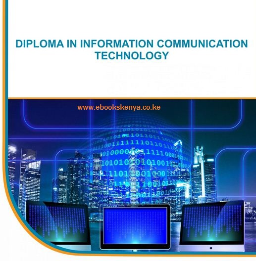 Diploma in Information Communication Tecnology (ICT) notes and Past Papers