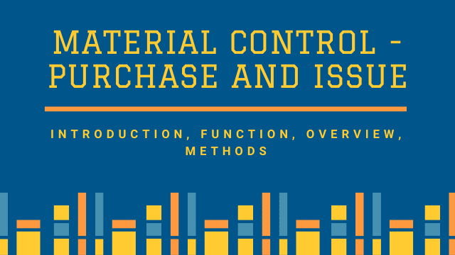 Material Control - Purchase and Issue