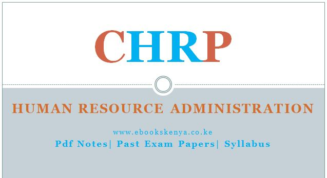 CHRP - Human Resource Administration Pdf notes, syllabus and Past papers