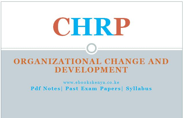 Organizatioinal Change and Development, Pdf notes, Past papers, Syllabus