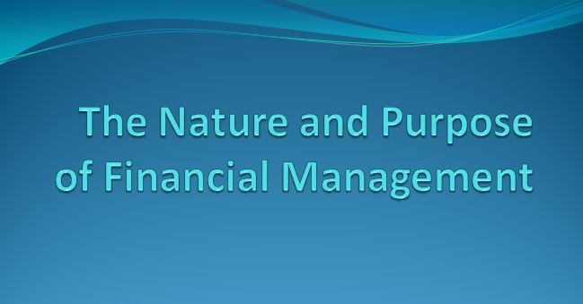 The Nature and Purpose of Financial Management