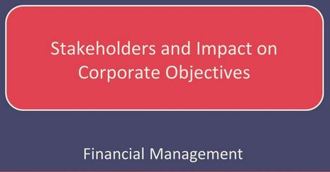 Stakeholders and impact on corporate objectives